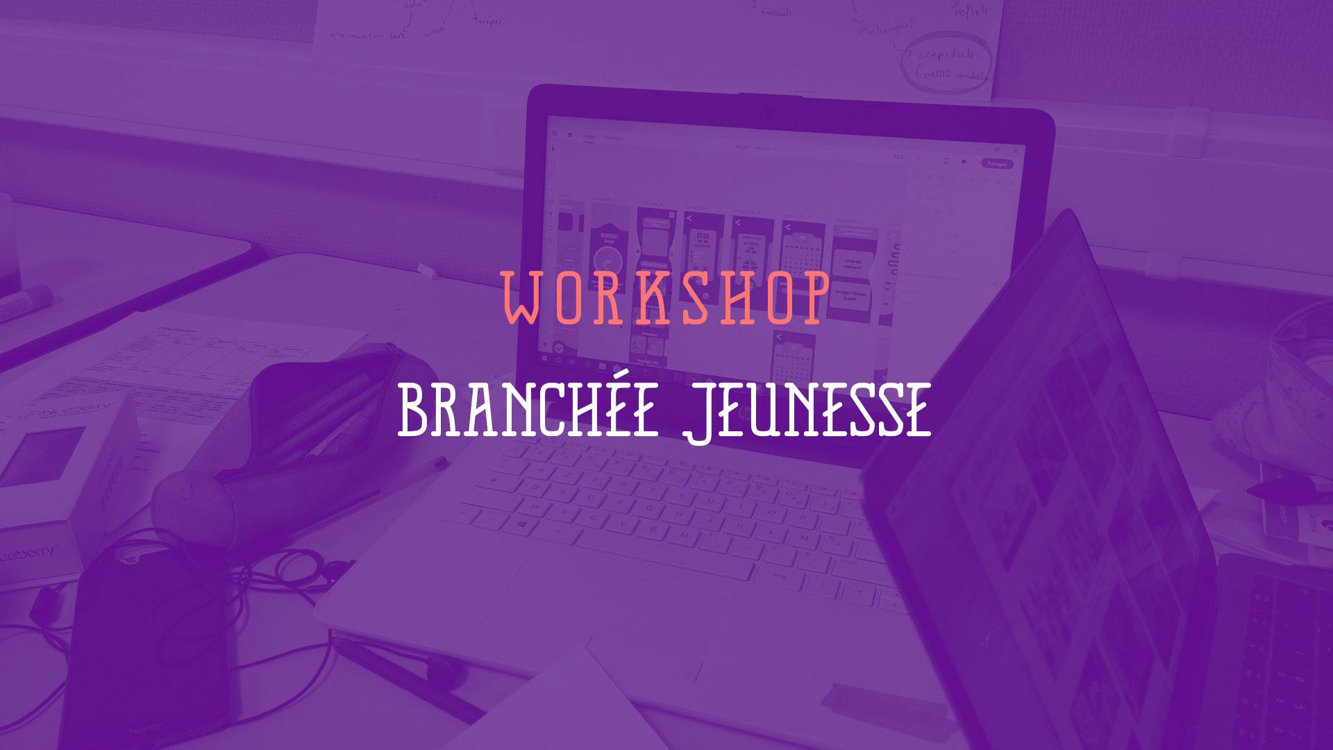 Branchée jeunesse workshop
